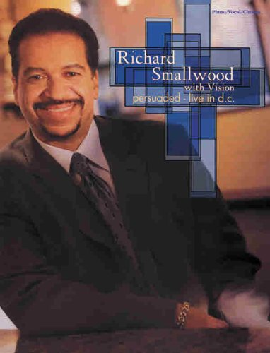 9780757981753: Richard Smallwood with Vision -- Persuaded (Live in D.C.): Piano/Vocal/Chords