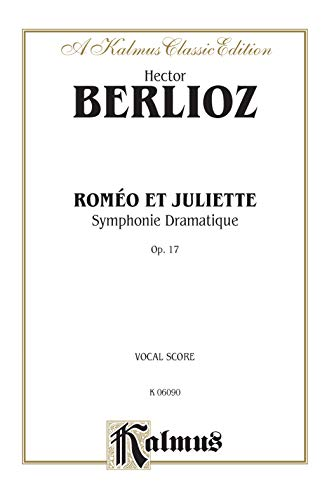 9780757982224: Romeo & Juliet: SATB or SSAATTBB with A,T,Bar. Soli (Orch.) (French, German, English Language Edition) (Kalmus Edition) (French Edition)