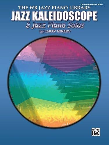 9780757982460: Jazz Kaleidoscope: 8 Jazz Piano Solos (The Wb Jazz Piano Library)