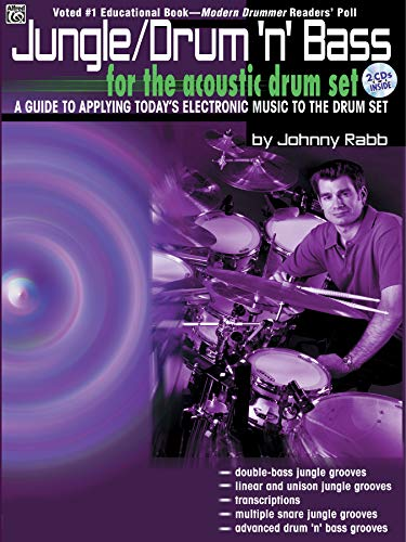 Jungle / Drum 'n' Bass. for the acoustic drum set. A guide to Applying Today's Electronic Music t...