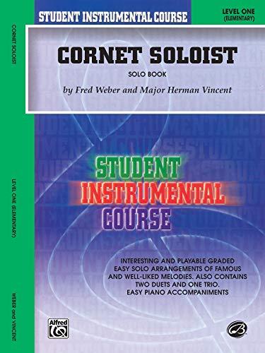 9780757990762: Student Instrumental Course Cornet Soloist: Level I (Solo Book)