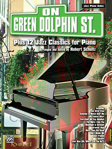 9780757990960: On Green Dolphin Street Plus 12 Jazz Classics for Piano (Plus 12 Series)