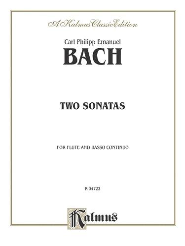 Two Sonatas (A Minor and D Major): Flute & Basso Continuo (Kalmus Edition): Bach, Carl Philipp ...