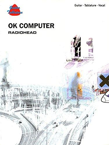 9780757991660: Radiohead -- Ok Computer: Guitar/Tablature/Vocal (Guitar Tab Edition)