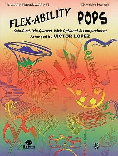 Flex-Ability Pops: Solo-Duet-Trio-Quartet with Optional Accompaniment (Paperback)
