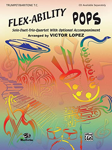 9780757992070: Flex-Ability Pops: Trumpet/Baritone T.C.: Solo-Duet-Trio-Quartet with Optional Accompaniment (Flex-Ability Series)