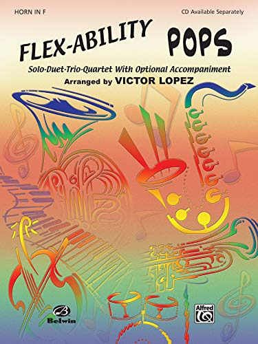 Flex-Ability Pops: Horn in F: Solo-Duet-Trio-Quartet with