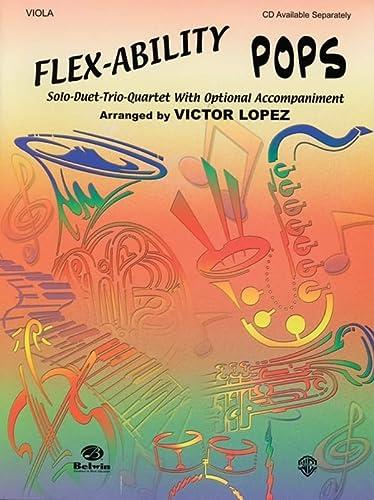 Flex-Ability Pops: Solo-Duet-Trio-Quartet with Optional Accompaniment: Viola