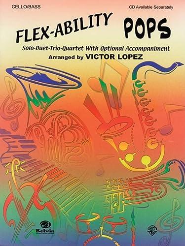 9780757992124: Flex-Ability Pops -- Solo-Duet-Trio-Quartet with Optional Accompaniment: Cello/Bass (Flex-Ability Series)