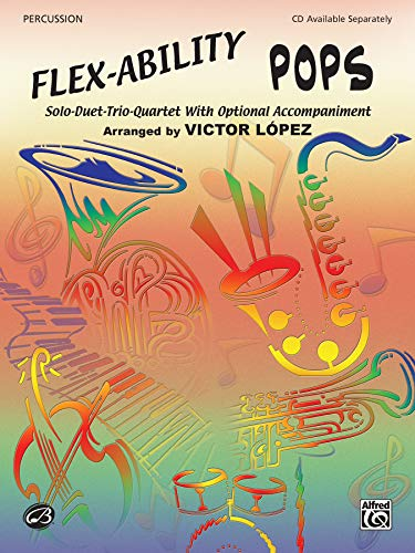 9780757992131: Flex-Ability Pops -- Solo-Duet-Trio-Quartet with Optional Accompaniment: Percussion (Mallet 1, Mallet 2, Auxiliary, Snare, Bass, Cymbal) (Flex-Ability Series)