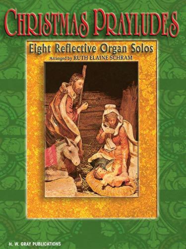 9780757992858: Christmas Prayludes: Eight Reflective Organ Solos (H. W. Gray)