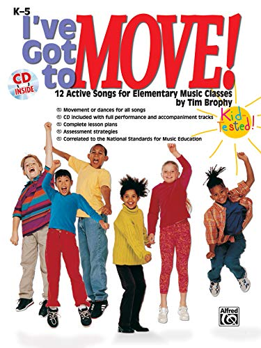 9780757993220: I've Got to Move!: 12 Active Songs for Elementary Music Classes, Book & CD