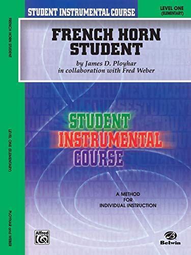 9780757993244: Student Instrumental Course French Horn Student: Level I