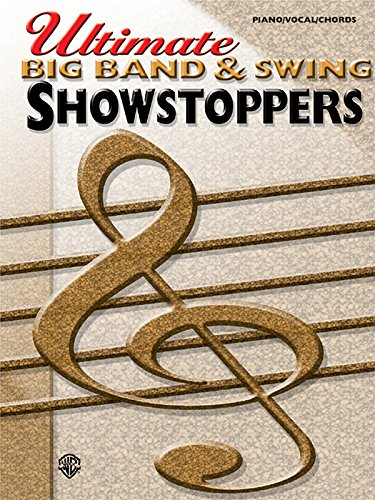 Ultimate Showstoppers Big Band & Swing: Piano/Vocal/Chords: Staff, Alfred Publishing