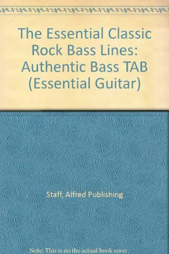9780757993404: The Essential Classic Rock Bass Lines: Authentic Bass TAB (The Essential Guitar Series)