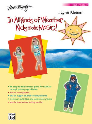 9780757994302: In All Kinds of Weather, Kids Make Music!: Sunny, Stormy, and Always Fun Music Activities for You and Your Child (Teacher's Book) (Music Rhapsody)