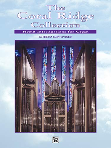 9780757995101: The Coral Ridge Collection: Hymn Introductions for Organ (H. W. Gray)