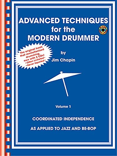 9780757995408: Advanced Techniques for the Modern Drummer: Coordinated Independence as Applied to Jazz and Be-Bop, Vol. 1 (Book & CD-ROM)
