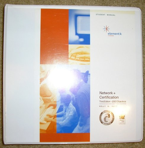9780758028587: Network + Certification (Element K, Third Edition - 2002 Objectives)