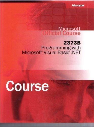 Programming with Microsoft Visual Basic.NET (2373B Microsoft: microsoft