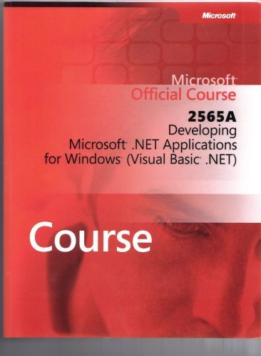 Developing Microsoft . NET Applications for Windows (Visual Basic . NET) : Msm2565acppb: Microsoft