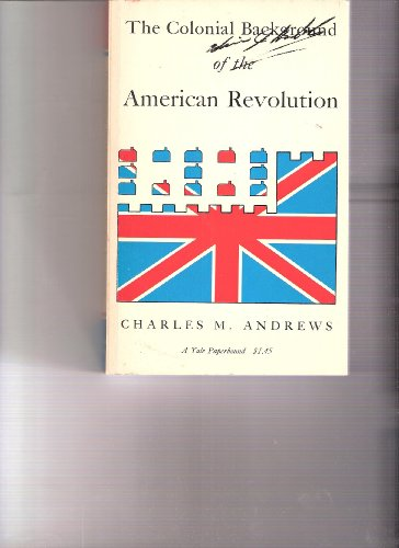 9780758101914: The Colonial Background of the American Revolution