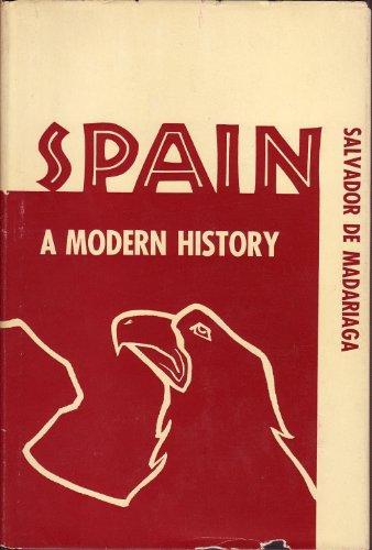 SPAIN: A Modern History.: Madariaga, Salvador de.