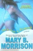 He's Just A Friend: Morrison, Mary B.
