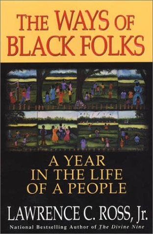 9780758200570: The Ways Of Black Folks: A Year in the Life of a People