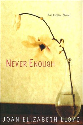 Never Enough: Lloyd, Joan Elizabeth