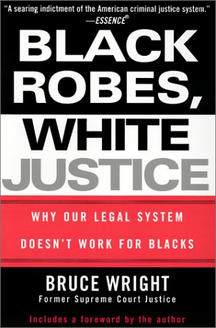 9780758201102: Black Robes, White Justice: Why Our Legal System Doesn't Work for Blacks