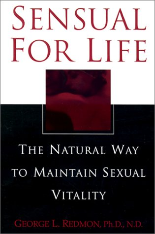 9780758201386: Sensual For Life: The Natural Way to Maintain Sexual Vitality