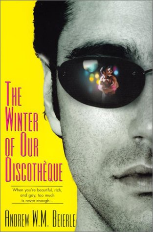 The Winter of Our Discoteque: Beierle, Andrew W. M.