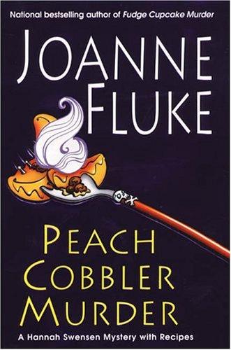 Peace Cobbler Murder -- A Hannah Swenson Mystery with Recipes: Fluke, Joanne