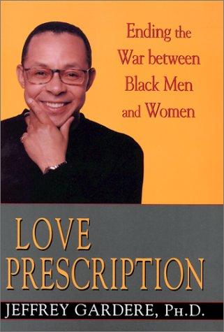 9780758202512: Love Prescription: Ending the War Between Black Men and Women