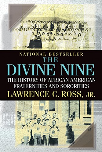 THE DIVINE NINE, The History of African American Fraternites and Sororities: Lawrence C. Ross, Jr.