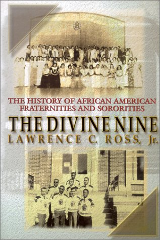 9780758203250: The Divine Nine: The History of African American Fraternities and Sororities in America