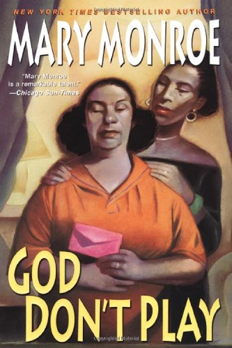 God Don't Play (0758203462) by Mary Monroe