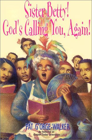 9780758203762: Sister Betty! God's Calling You, Again!