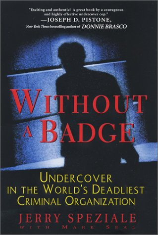 9780758204097: Without A Badge: Undercover in the World's Deadliest Criminal Organization