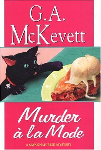 Murder A La Mode (Savannah Reid Mysteries): G.A. McKevett