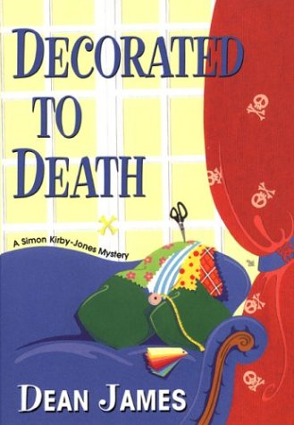 9780758204851: Decorated To Death: A Simon Kirby-Jones Mystery