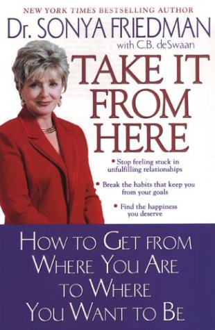 9780758204905: Take It From Here: How to Get from Where You Are to Where You Want to Be