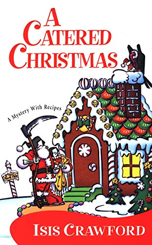 9780758206886: A Catered Christmas (Mystery with Recipes, No. 3)