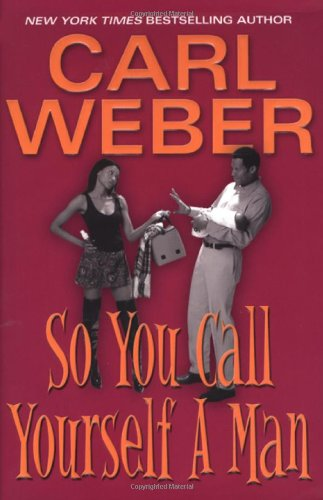 So You Call Yourself a Man (9780758207180) by Carl Weber