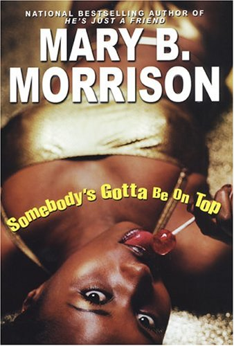 Somebody's Gotta Be On Top: Morrison, Mary B.