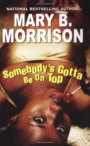 Somebody's Gotta Be On Top (Soulmates Dissipate): Morrison, Mary B.
