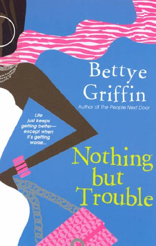 Nothing But Trouble: Bettye Griffin