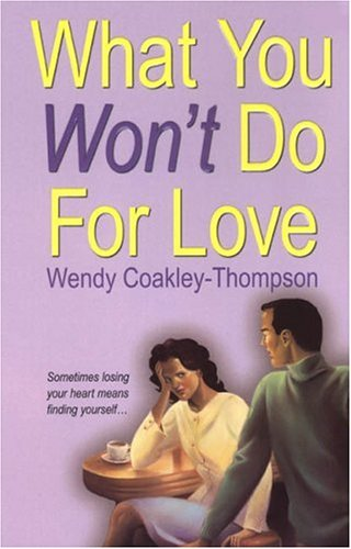 What You Won't Do For Love: Coakley-Thompson, Wendy