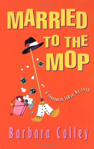 9780758207647: Married to the Mop (Charlotte LaRue Mystery Series, Book 5)